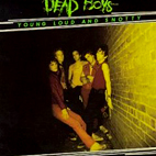 dead boys: Young Loud & Snotty
