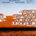 desaparecidos: Read Music/Speak Spanish