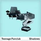 teenage fanclub: Shadows