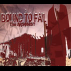 Bound To Fail: The Arsonist