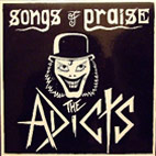 The Adicts: Songs Of Praise