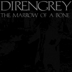 dir en grey: The Marrow Of A Bone