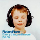 Fiction Plane: Everything Will Never Be OK