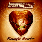 breaking point: Beautiful Disorder