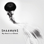 Shaamans: My Host Is A Ghost
