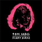 tom gabel: Heart Burns