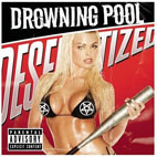 drowning pool: Desensitized