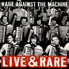 rage against the machine: Live & Rare