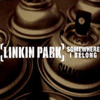linkin park: Somewhere I Belong [Single]