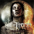 Woe Of Tyrants: Threnody