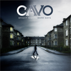 cavo: Bright Nights * Dark Days