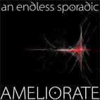 an endless sporadic: Ameliorate