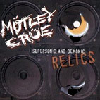 motley crue: Supersonic And Demonic Relics