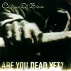 children of bodom: Are You Dead Yet?