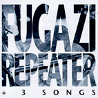 fugazi: Repeater + 3 Songs