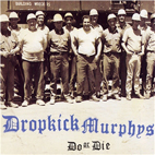 dropkick murphys: Do Or Die