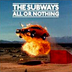 the subways: All Or Nothing