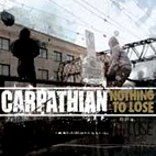 carpathian: Nothing To Lose