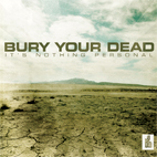 bury your dead: It's Nothing Personal