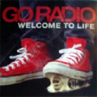 go radio: Welcome To Life