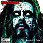 rob zombie: Past, Present & Future