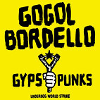 Gogol Bordello: Gypsy Punks Underdog World Strike