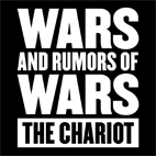 the chariot: Wars And Rumors Of Wars