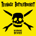 teenage bottlerocket: Warning Device