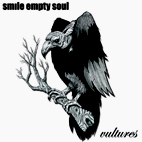 smile empty soul: Vultures
