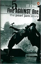 Kim Neely: Five Against One: The Pearl Jam Story