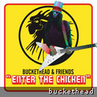 Buckethead & Friends 'Enter The Chicken'