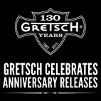 Gretsch Celebrates 130th Anniversary; Releases New Anniversary, Professional Collection & Center Block Models